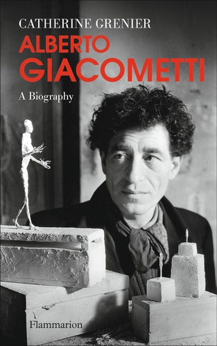 Alberto Giacometti. A Biography