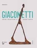 Catherine Grenier et Thierry Pautot - Alberto Giacometti - Entre tradition et avant-garde.