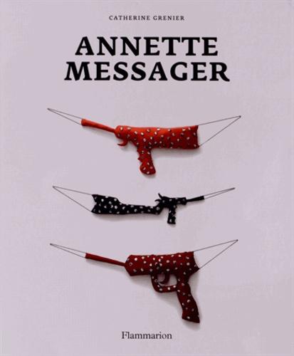 Catherine Grenier - Annette Messager.