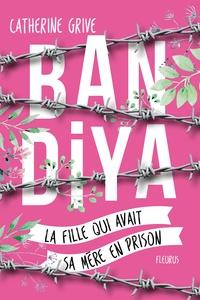 Catherine Grive - Bandiya - La fille qui avait sa mère en prison.