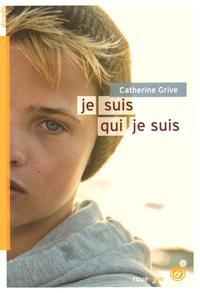 Catherine Grive - Je suis qui je suis.