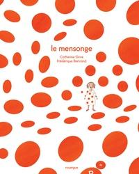 Catherine Grive et Frédérique Bertrand - Le Mensonge.
