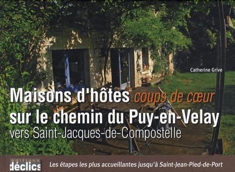 Catherine Grive - Maisons d'hôtes coup de coeur sur le chemin du Puy-en-Velay vers Saint-Jacques-de-Compostelle.
