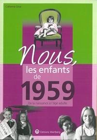 Catherine Grive - Nous, les enfants de 1959 - De la naissance à l'age adulte.