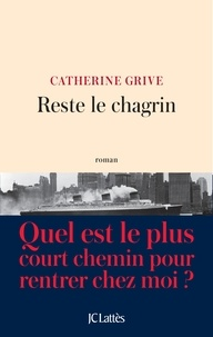 Catherine Grive - Reste le chagrin.