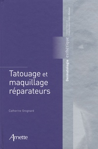 Catherine Grognard - Tatouage et maquillage réparateurs.