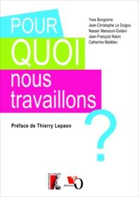 Catherine Guaspare et Jacques Léger - Pour quoi nous travaillons ?.