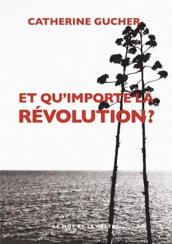 Et qu'importe la révolution ?