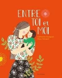 Catherine Gueguen et Reza Dalvand - Entre toi et moi.