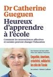 Catherine Gueguen - Heureux d'apprendre à l'école.