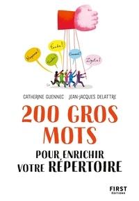 Catherine Guennec et Jean-Jacques DELATTRE - 200 gros mots pour enrichir voter répertoire.