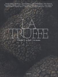 Catherine Guérin et Yannick Alléno - La truffe - 1 maison, 14 chefs, 80 recettes.