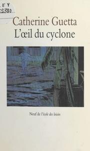 Catherine Guetta - L'oeil du cyclone.