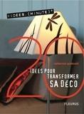 Catherine Guidicelli et Jean-Michel Thirion - 20 idées pour transformer sa déco.