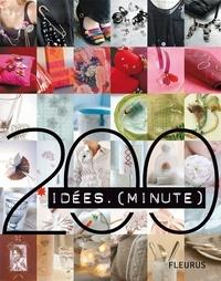 Catherine Guidicelli et Sophie Mutterer - 200 Idées minute.