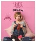 Catherine Guidicelli - Tricot spécial débutante - 22 modèles pour se lancer.