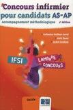 Catherine Guilbert Laval et Alain Ramé - Concours infirmier pour candidats AS-AP - Accompagnement méthodologique.