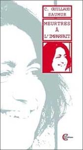 Catherine Guillaud-Saumur - Meurtres à l'imparfait.