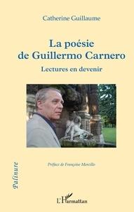 Catherine Guillaume - La poésie de Guillermo Carnero - Lectures en devenir.