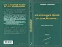 Catherine Guillaumin - Une alternance réussie en lycée professionnel.