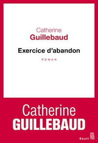 Catherine Guillebaud - Exercice d'abandon.