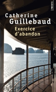 Catherine Guillebaud - Exercices d'abandon.