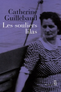 Catherine Guillebaud - Les souliers lilas.