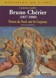 Catherine Guillot - Bruno Chérier, Peintre du Nord, ami de Carpeaux - (1817-1880).