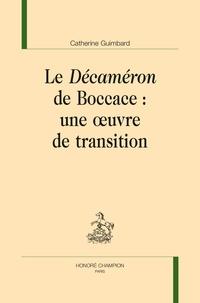 Le Décaméron de Boccace- Une oeuvre de transition - Catherine Guimbard |