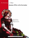 Catherine Guyon et Magali Delavenne - De Domremy... à Tokyo : Jeanne d'Arc et la Lorraine.