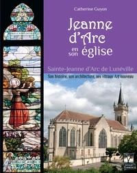 Catherine Guyon - Jeanne d'Arc en son Eglise.