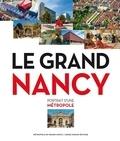 Catherine Guyon et Thierry Franz - Le Grand Nancy - Portrait d'une métropole.
