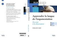 Catherine Guyot-Clément - Apprendre la langue de l'argumentation - Du texte à la dissertation.