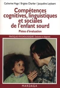Catherine Hage et Brigitte Charlier - Compétences cognitives, linguistiques et sociales de l'enfant sourd - Pistes d'évaluation.