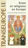 Catherine Haguenau-Moizard - État et religions en Europe.