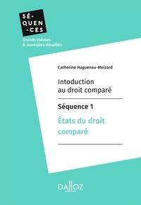 Catherine Haguenau-Moizard - Introduction au droit comparé - Séquence 1.États du droit comparé.