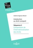 Catherine Haguenau-Moizard - Introduction au droit comparé - Séquence 2.Comparaison de l'internationalisation des droits.