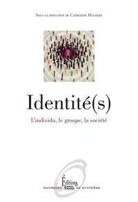 Catherine Halpern - Identité(s) - L'individu, le groupe, la société.
