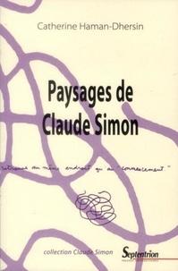 Catherine Haman-Dhersin - Paysages de Claude Simon.