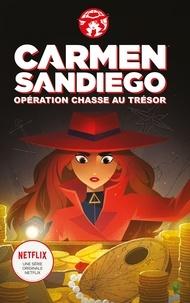 Catherine Hapka - Carmen Sandiego : Opération chasse au trésor.