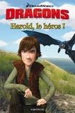 Catherine Hapka - Dragons  : Harold le héros !.
