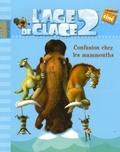 Catherine Hapka - L'Age de glace 2 - Confusion chez les mammouths.