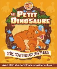 Catherine Hapka et Nicolas Galy - Le Petit Dinosaure Tome 1 : Céra et la pierre précieuse.