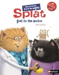 Catherine Hapka - Splat goes to the doctor.