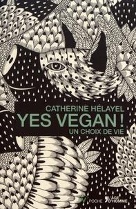 Catherine Hélayel - Yes Vegan ! - Un choix de vie.