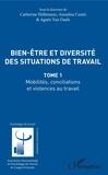 Catherine Hellemans et Annalisa Casini - Bien être et diversité des situations de travail - Mobilités, conciliations et violences au travail - Tome 1.