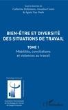 Catherine Hellemans et Annalisa Casini - Bien-être et diversité des situations de travail - Tome 1, Mobilités, conciliations et violences au travail.