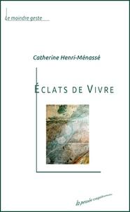 Catherine Henri-Menassé - Eclats de vivre.