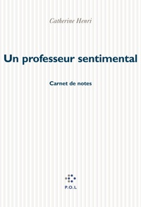 Catherine Henri - Un professeur sentimental.