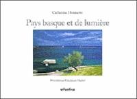 Catherine Henriette - Pays basque et de lumière.